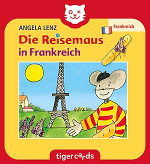 Die Reisemaus in Frankreich ist ein spaßiger Reisefuehrer fuer Kinder und gibt es jetzt als tigercard.